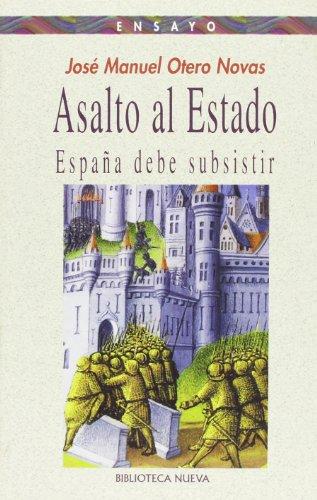 Asalto al Estado: España debe subsistir (Ensayo/Pensamiento)
