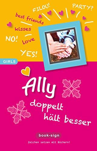 Ally - doppelt hält besser!: Mädchen Roman (GIRLS Band 4)