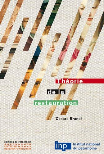 Théorie de la restauration par Cesare Brandi