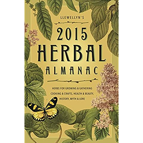 Llewellyn's 2015 Herbal Almanac: Herbs for Growing & Gathering, Cooking & Crafts, Health & Beauty, History, Myth & Lore (Llewellyn's Herbal