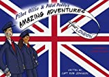 Pilot Ollie & Pilot Polly's Amazing Adventures London