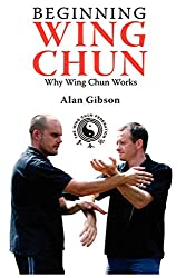 Beginning Wing Chun Why Wing Chun Works