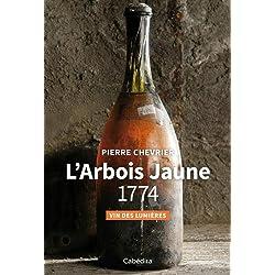 L'Arbois Jaune 1774 : Vin des Lumières