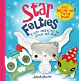 Star Felties: 8 cute Characters to Stitch and Stick (Feltie Friends)