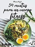 54 recetas para un cuerpo fitness - volumen 2: Ensaladas, sopas, platos con arroz, comidas rápidas y postres livianos (Colección Más Bienestar)