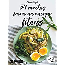 54 recetas para un cuerpo fitness - volumen 2: Ensaladas, sopas, platos con