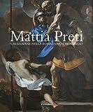 Mattia Preti. Un giovane nella Roma dopo Caravaggio