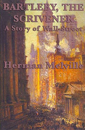 [Bartleby, the Scrivener a Story of Wall-Street] (By (author) Herman Melville) [published: March, 2012]