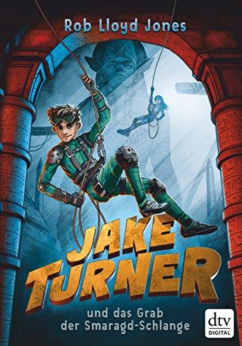 Jake Turner und das Grab der Smaragdschlange - Abenteuer Jake