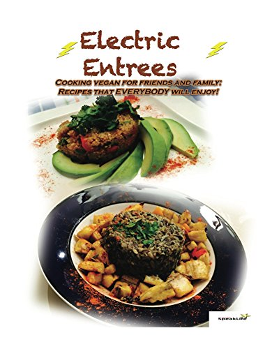 Download electric entrees cooking vegan for friends and family by download electric entrees cooking vegan for friends and family by johnna ithier pdf forumfinder Image collections