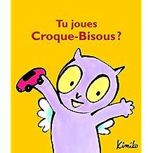 Tu joues Croque-bisous !