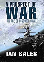 A Prospect of War (An Age of Discord Novel Book 1)