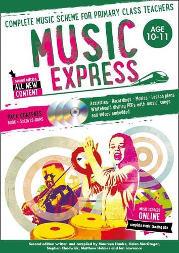 Music Express - Music Express: Age 10-11 (Book + 3CDs + DVD-ROM): Complete music scheme for primary class teachers