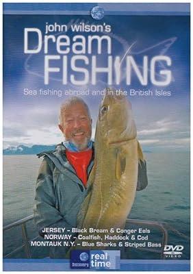 John Wilson's Dream Fishing - Sea Fishing Abroad And In The British Isles Vol.1 [DVD]