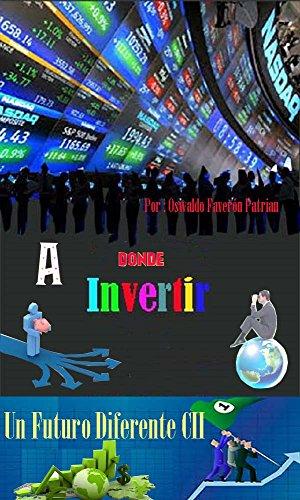 A dónde Invertir: Las Empresas del Futuro (Un Futuro Diferente nº 78) por Oswaldo Enrique Faverón Patriau