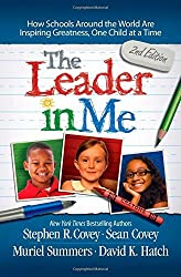 The Leader in Me: How Schools Around the World Are Inspiring Greatness, One Child at a Time by Stephen R. Covey (2014-08-19)