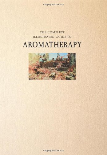 Aromatherapy: A practical approach to the use of essential oils for health and well-being (Complete Illustrated Guide) by Julia Lawless (2002-02-18)