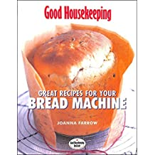 Bread Machine Cookbook: 100 Innovative Recipes to Really Make the Most of Your Bread Machine