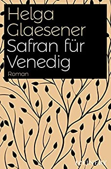 Safran für Venedig (Die Safranhändlerin-Saga 2)