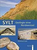Sylt - Geologie einer Nordseeinsel - Ekkehard Klatt