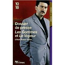 Dossier de presse Les Gommes et Le Voyeur d'Alain Robbe-Grillet (1953-1956) de Emmanuelle Lambert,Alain Robbe-Grillet ( 20 octobre 2005 )