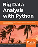Big Data Analysis with Python: Combine Spark and Python to unlock the powers of parallel computing and machine learning