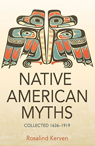 NATIVE AMERICAN MYTHS: Collected 1636–1919 (English Edition)