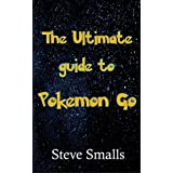 Pokemon Go: The Ultimate Guide To The Game (Android, iOS, Secrets, Tips, Tricks, Hints, All Info) (English Edition)