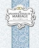 Le Planificateur De Mariage: L'Organisateur Parfait Pour La Future Mariée