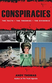 Conspiracies: The Facts. The Theories. The Evidence par [Thomas, Andy]