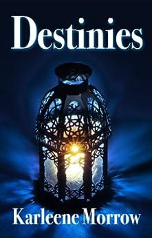 Destinies by [Morrow, Karleene]