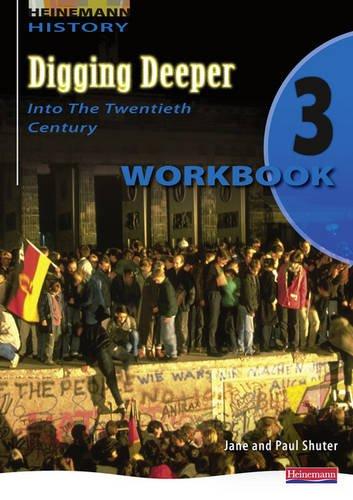 Digging Deeper 3: Into the Twentieth Century Workbook (Digging Deeper for The Netherlands)