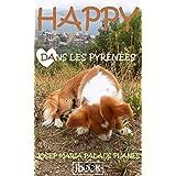 HAPPY DANS LES PYRÉNÉES (French Edition)