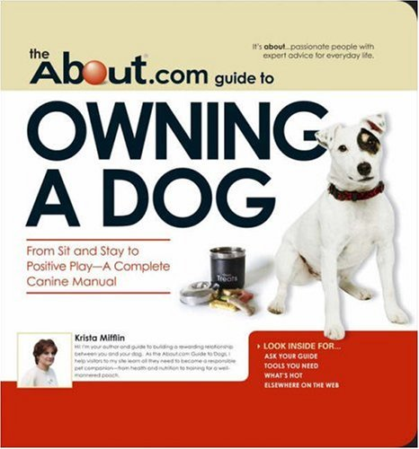 About Com Guide To Owning A Dog From Sit And Stay To Positive Play About Com Guides