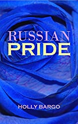 Russian Pride (Russian Love Book 4)