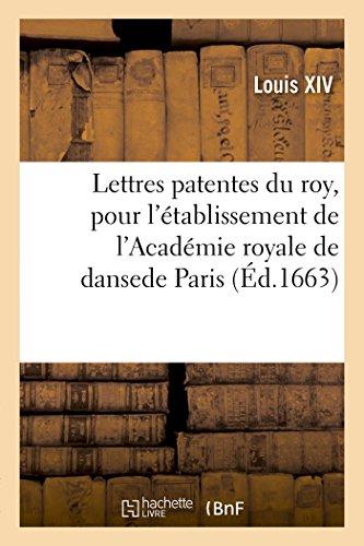 Lettres patentes du roy, pour l'établissement de l'Académie royale de danse en la ville de Paris