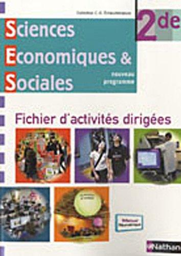 Sciences conomiques et sociales 2e, fichier d'activits diriges : Nouveau programme