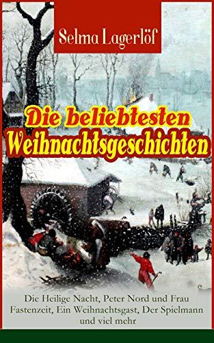 Die beliebtesten Weihnachtsgeschichten von Selma Lagerlöf:  Die Heilige Nacht, Peter Nord und Frau Fastenzeit, Ein Weihnachtsgast, Der Spielmann und viel ... Kindlein von Bethlehem, Die Lichtflamme…