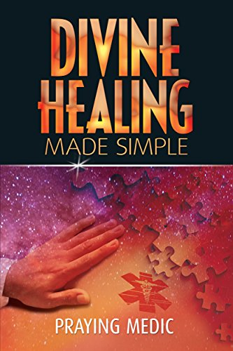 Divine Healing Made Simple (The Kingdom of God Made Simple Book 1) (English Edition)
