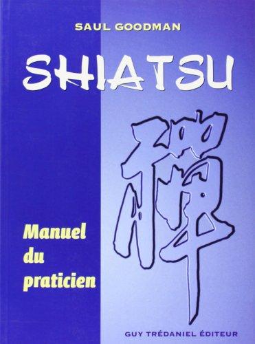 Télécharger Shiatsu : Manuel du Praticien PDF Ebook En Ligne