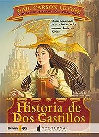 Historia de Dos Castillos par Gail Carson Levine