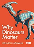 Why Dinosaurs Matter (TED 2)