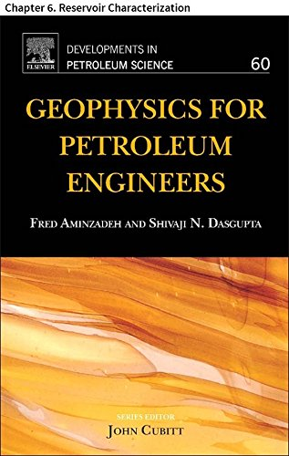 Geophysics for Petroleum Engineers: Chapter 6. Reservoir Characterization (Developments in Petroleum Science Book 60) (English Edition) (Engineer Reservoir)