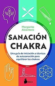 Sanación chakra: Una guía de