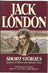 Short Stories of Jack London Authorized One-Volume Edition