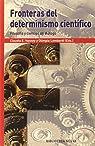 Fronteras del determinismo científico: Filosofía y ciencias en diálogo par Varios autores