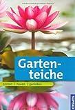 Gartenteiche: planen bauen genießen von Daniel Böswirth (4. Januar 2011) Gebundene Ausgabe