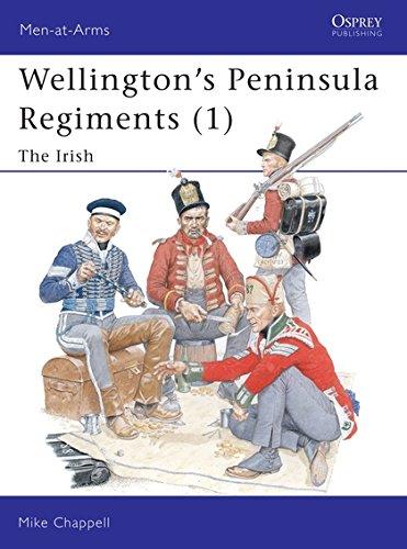 Wellington's Peninsula Regiments (1): The Irish: Irish v. 1 (Men-at-Arms) por Mike Chappell