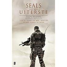 SEALs - Tot het uiterste: Leven en vechten met SEAL Team Six, de beste soldaten ter wereld
