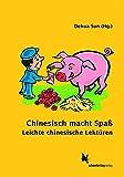 Chinesisch macht Spaß: Leichte chinesische Lektüren